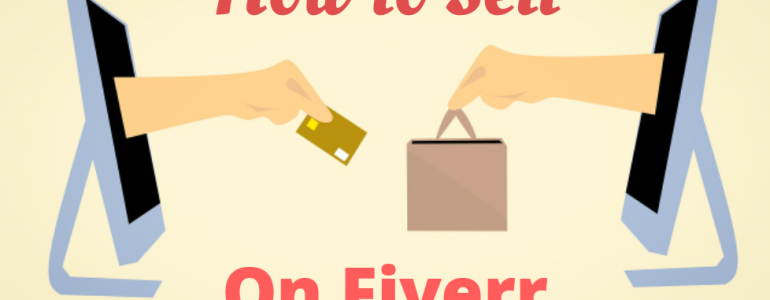 how to sell on fiverr