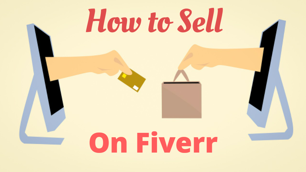 How to sell on Fiverr in 2021 - Genuine Tips to Get your First Order